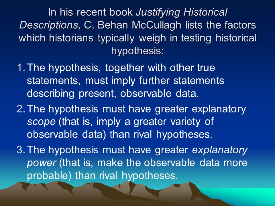In his recent book Justifying Historical Descriptions, C.