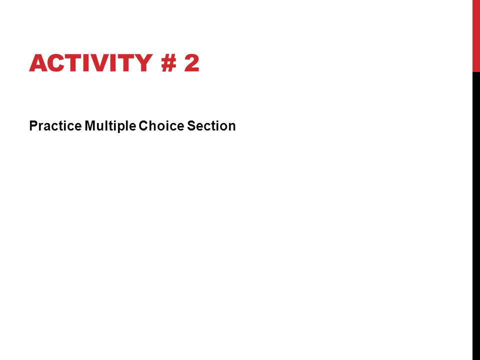 ACTIVITY # 2 Practice Multiple Choice Section