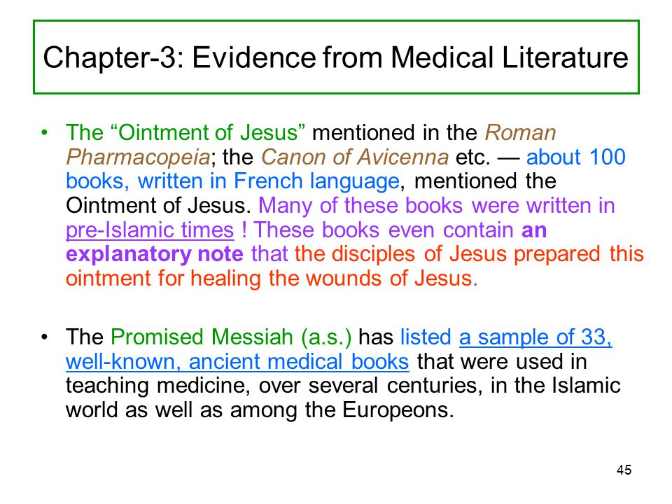 45 Chapter-3: Evidence from Medical Literature The Ointment of Jesus mentioned in the Roman Pharmacopeia; the Canon of Avicenna etc.