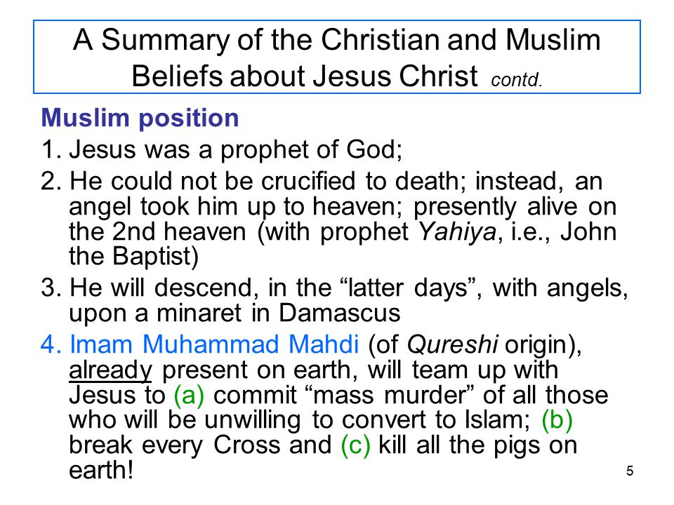5 A Summary of the Christian and Muslim Beliefs about Jesus Christ contd.