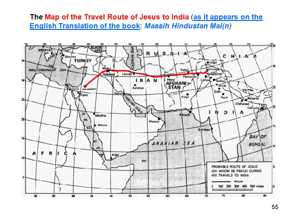 55 The Map of the Travel Route of Jesus to India (as it appears on the English Translation of the book: Massih Hindustan Mai(n)