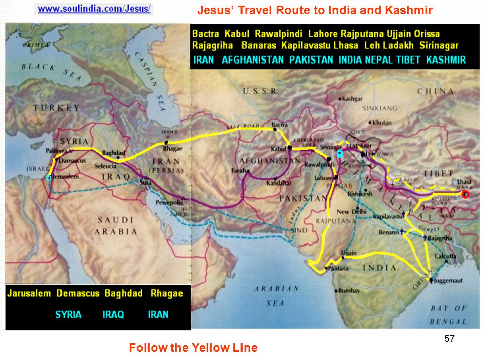 57 Jesus' Travel Route to India and Kashmir Follow the Yellow Line