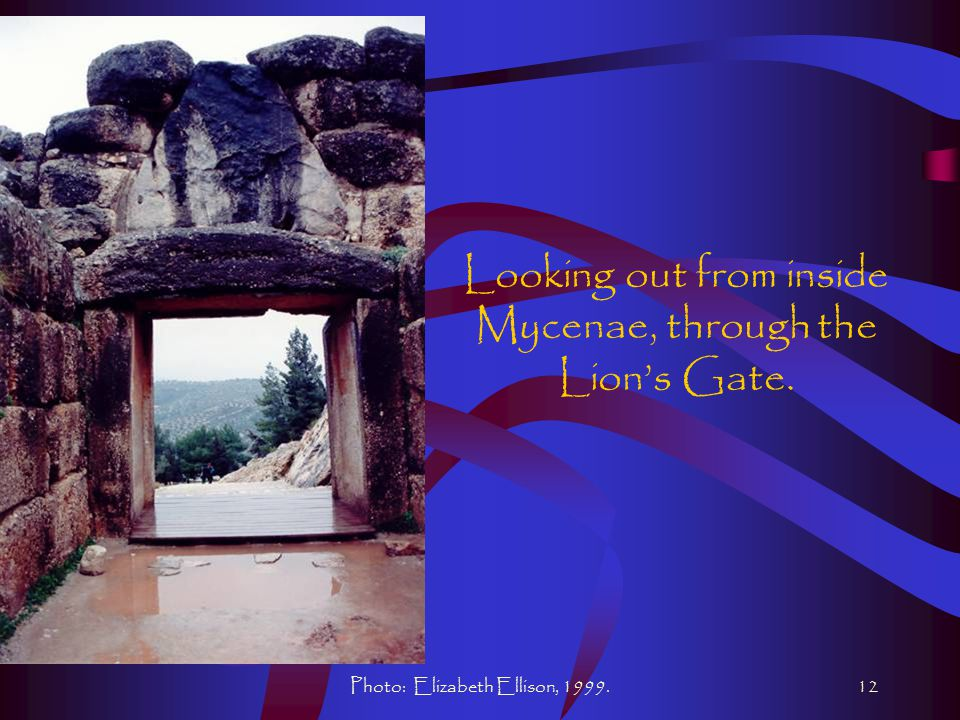 Photo: Elizabeth Ellison, 1999.12 Looking out from inside Mycenae, through the Lion's Gate.
