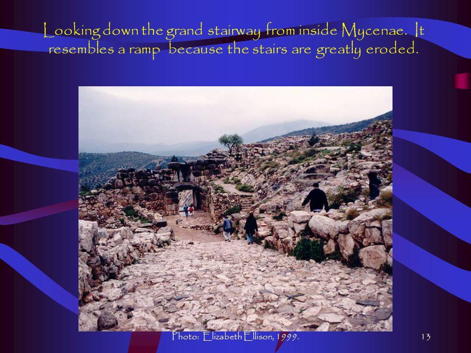 Photo: Elizabeth Ellison, 1999.13 Looking down the grand stairway from inside Mycenae.
