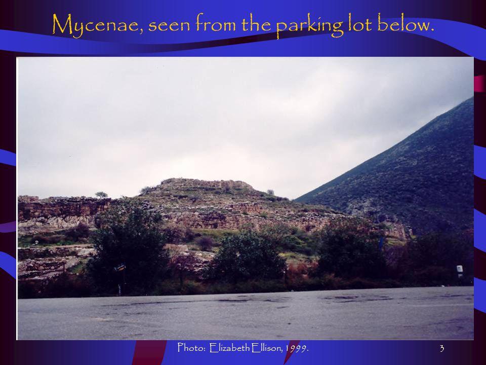 Photo: Elizabeth Ellison, 1999.3 Mycenae, seen from the parking lot below.