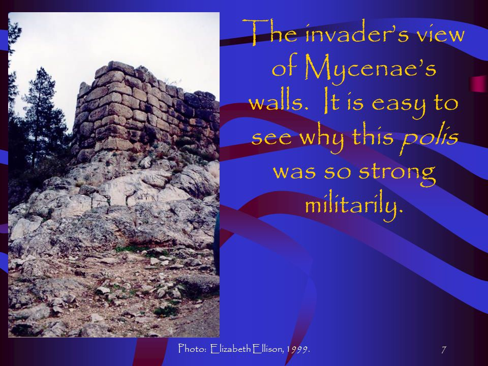 Photo: Elizabeth Ellison, 1999.7 The invader's view of Mycenae's walls.