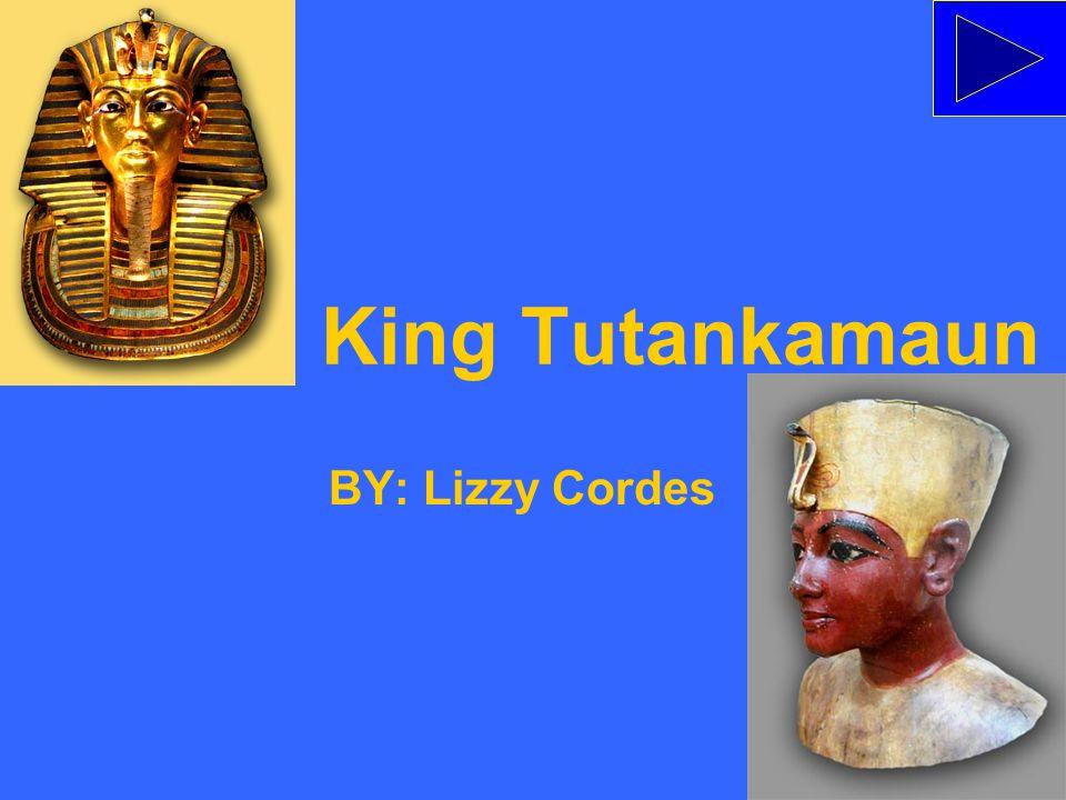 King Tutankamaun BY: Lizzy Cordes