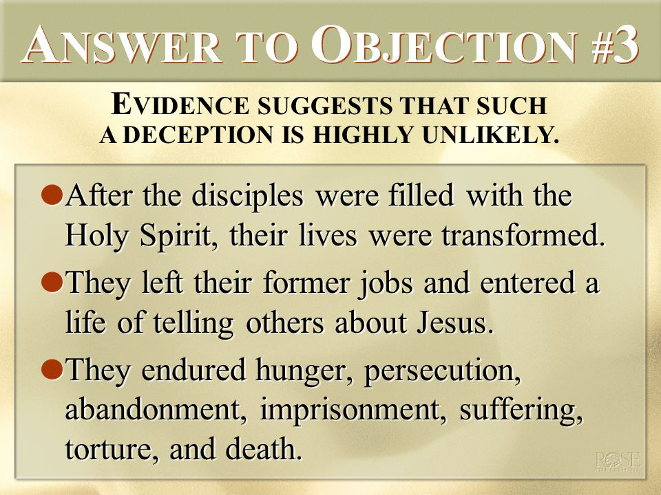 A NSWER TO O BJECTION # 3 After the disciples were filled with the Holy Spirit, their lives were transformed.