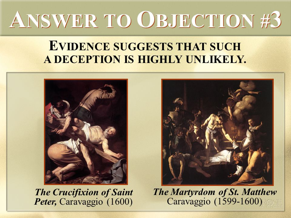 A NSWER TO O BJECTION # 3 E VIDENCE SUGGESTS THAT SUCH A DECEPTION IS HIGHLY UNLIKELY.