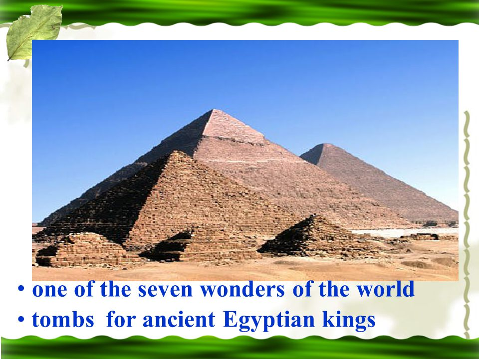 one of the seven wonders of the world tombs for ancient Egyptian kings