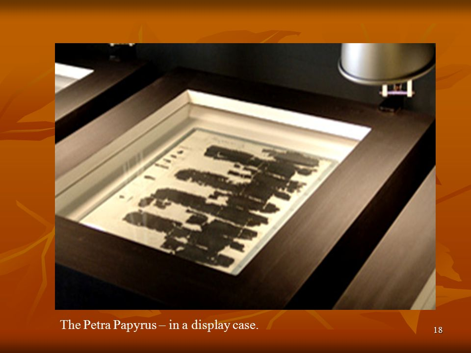 18 The Petra Papyrus – in a display case.