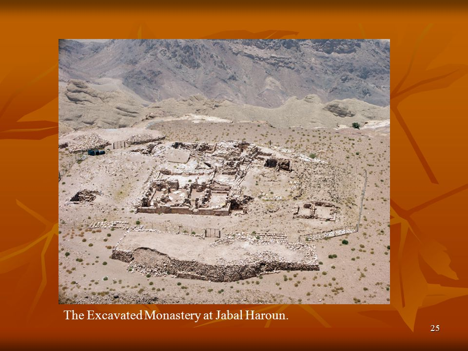25 The Excavated Monastery at Jabal Haroun.