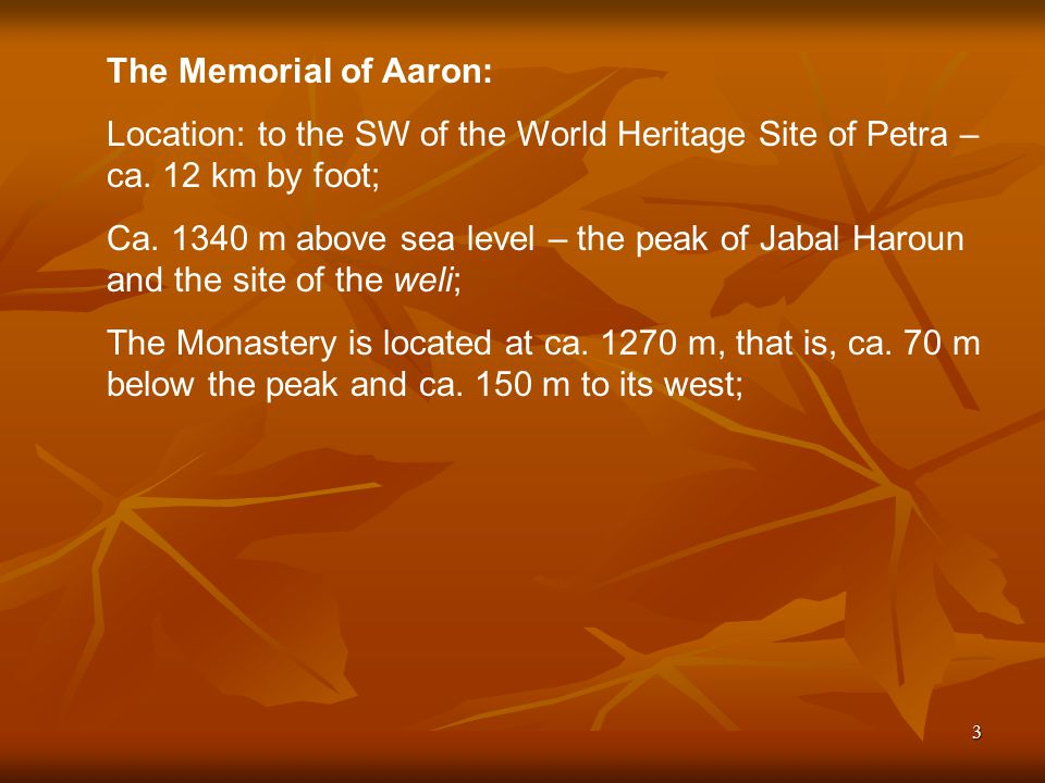 3 The Memorial of Aaron: Location: to the SW of the World Heritage Site of Petra – ca.