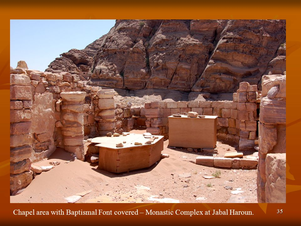 35 Chapel area with Baptismal Font covered – Monastic Complex at Jabal Haroun.