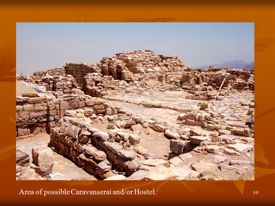 39 Area of possible Caravanserai and/or Hostel.