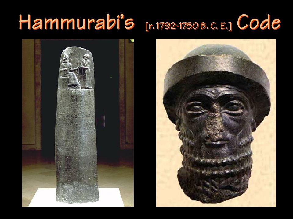 Hammurabi's [r. 1792-1750 B. C. E.] Code