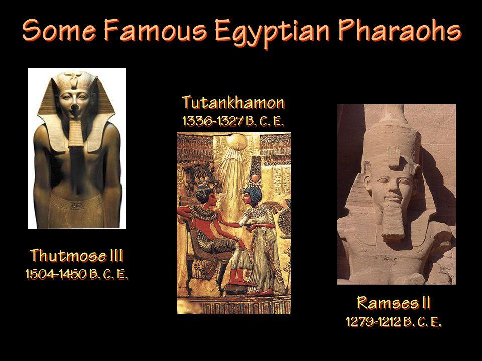 Some Famous Egyptian Pharaohs Thutmose III 1504-1450 B.