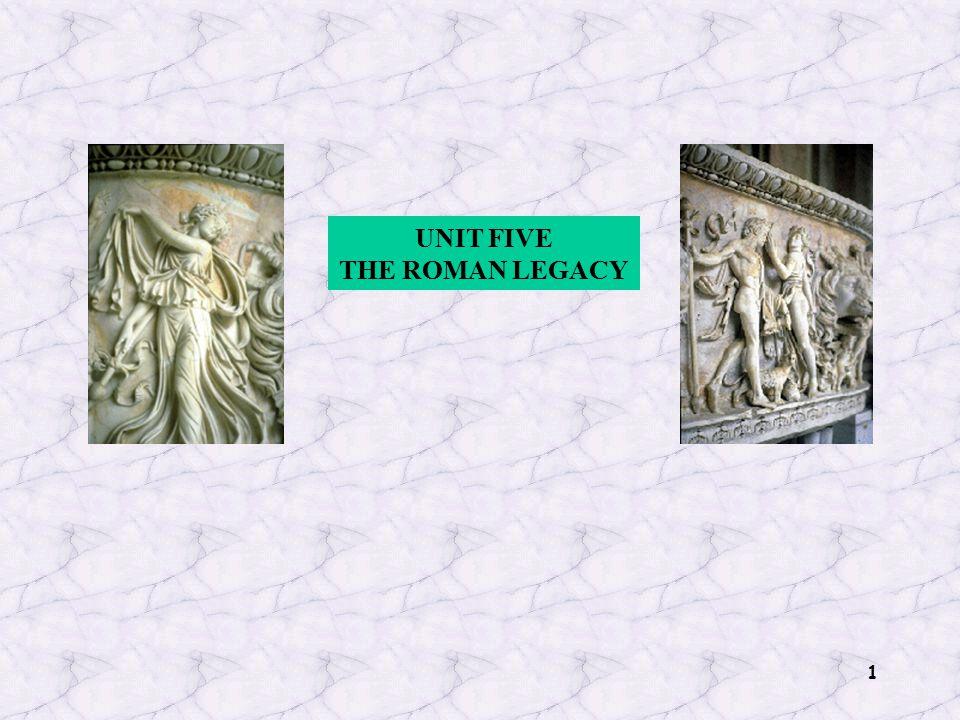 1 UNIT FIVE THE ROMAN LEGACY