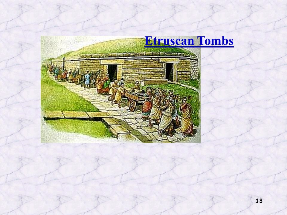 13 Etruscan Tombs