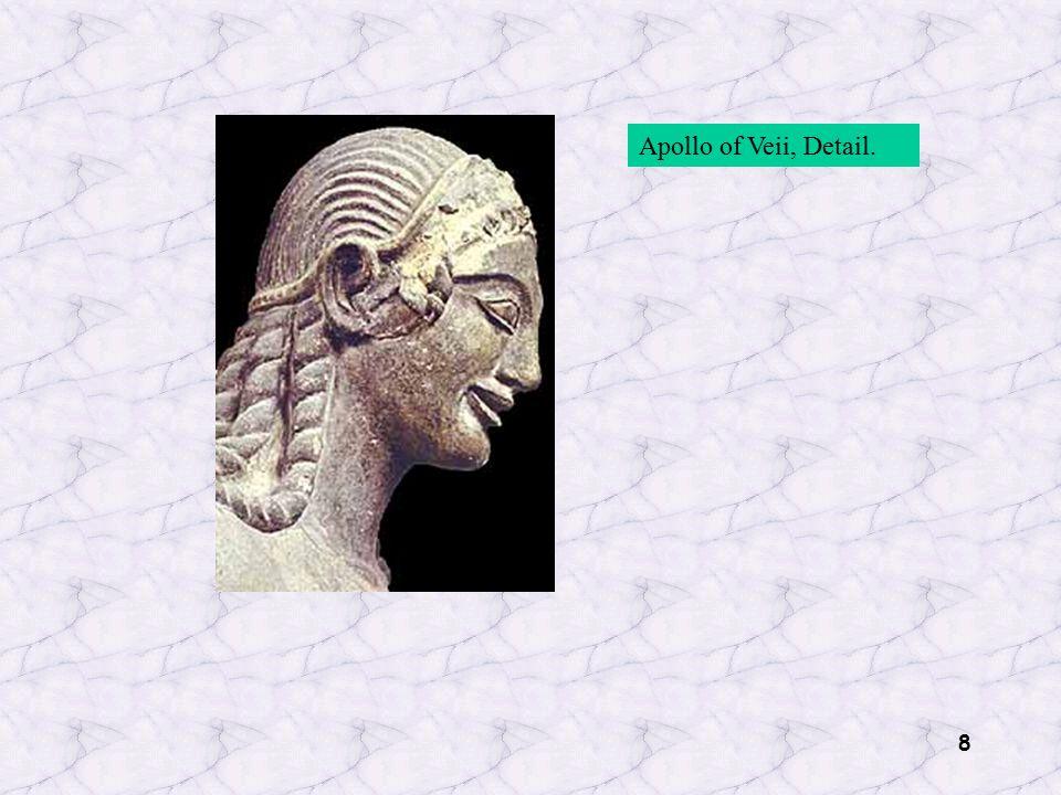 8 Apollo of Veii, Detail.