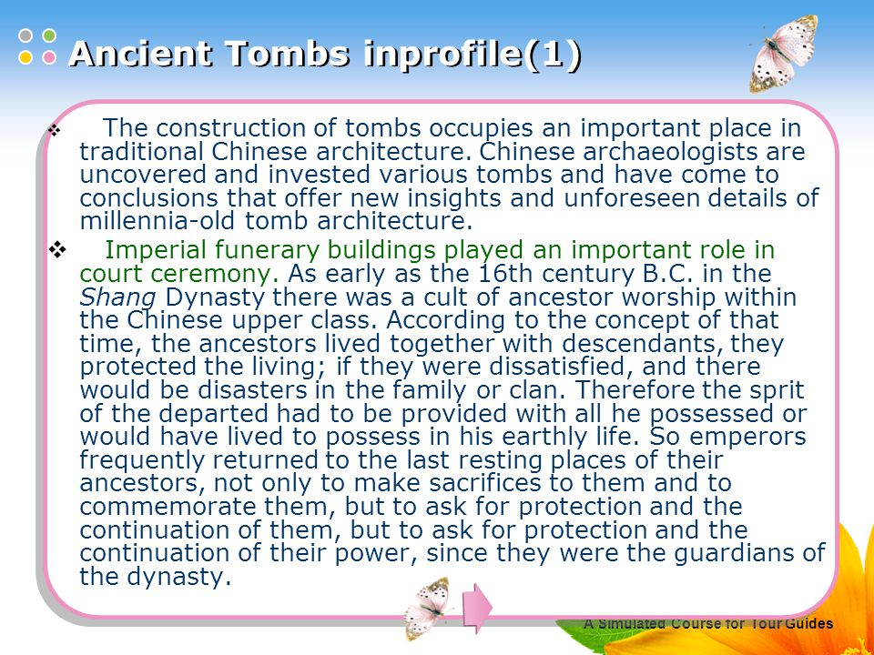 A Simulated Course for Tour Guides Ancient Tombs inprofile(1)  The construction of tombs occupies an important place in traditional Chinese architecture.