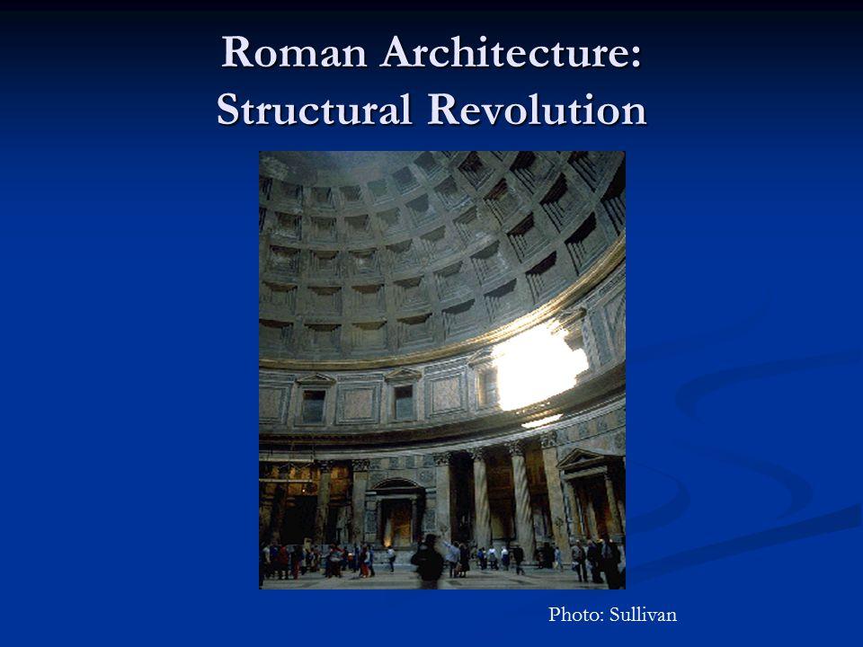 Roman Architecture: Structural Revolution Photo: Sullivan