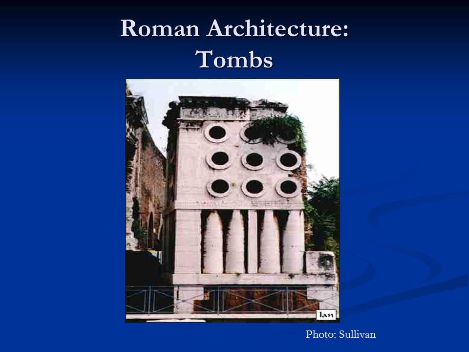 Roman Architecture: Tombs Photo: Sullivan