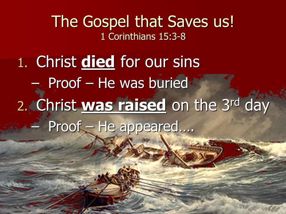 Christ died for our sins according to the Scriptures (Isaiah 53:5-6 – written 700 years before Christ) But he (Jesus) was pierced for our transgressions, he was crushed for our iniquities; the punishment that brought us peace was upon him, and by his wounds we are healed.