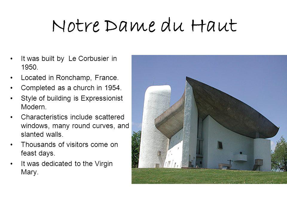 Notre Dame du Haut It was built by Le Corbusier in 1950.