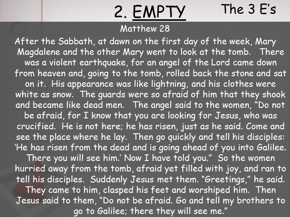 1. EARLY 2. EMPTY 3. EYEWITNESSES The 3 E's