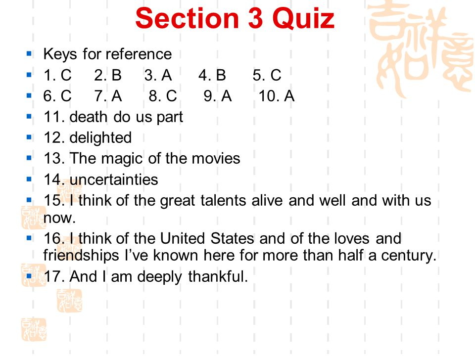 Section 3 Quiz  Activity 1 Listen to the three sections of Quiz 1 and finish the corresponding tasks.
