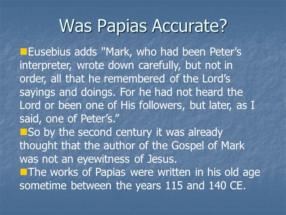 Was Papias Accurate? Eusebius adds