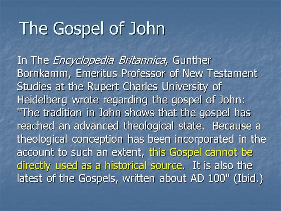 The Gospel of John In The Encyclopedia Britannica, Gunther Bornkamm, Emeritus Professor of New Testament Studies at the Rupert Charles University of H