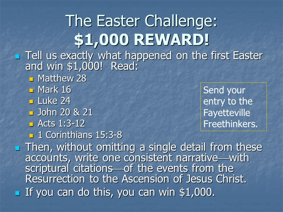 The Easter Challenge: $1,000 REWARD! Tell us exactly what happened on the first Easter and win $1,000! Read: Tell us exactly what happened on the firs