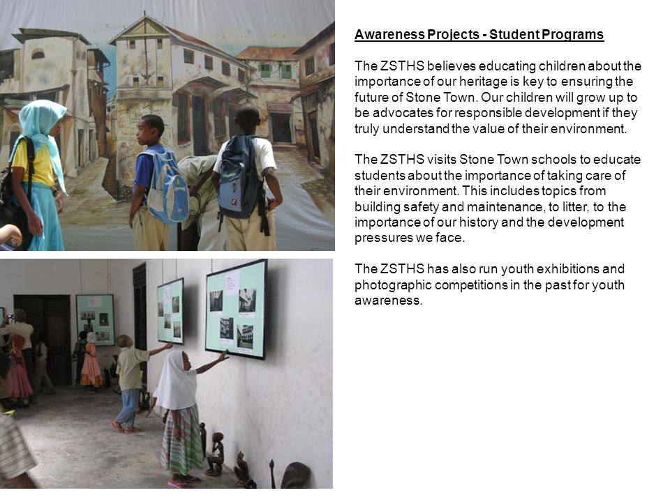 Awareness Projects - Student Programs The ZSTHS believes educating children about the importance of our heritage is key to ensuring the future of Stone Town.
