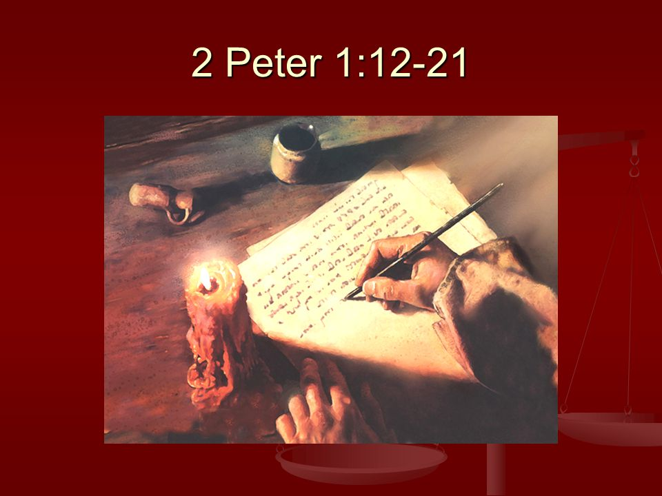 2 Peter 1:12-21