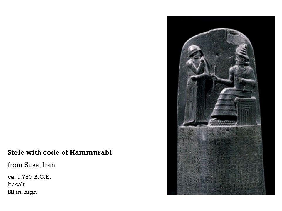 Stele with code of Hammurabi from Susa, Iran ca. 1,780 B.C.E. basalt 88 in. high
