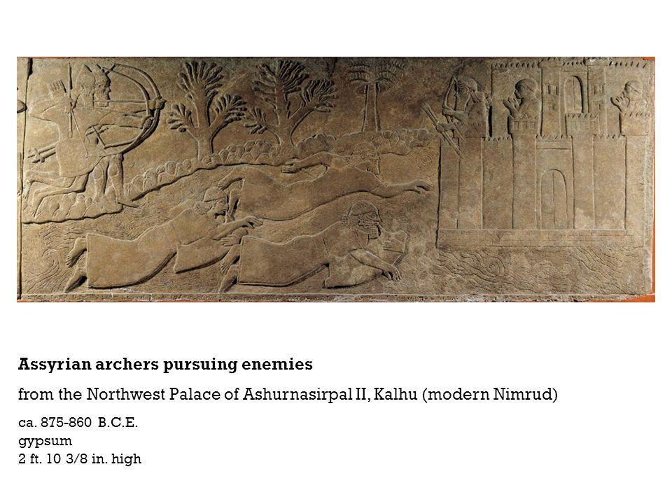 Assyrian archers pursuing enemies from the Northwest Palace of Ashurnasirpal II, Kalhu (modern Nimrud) ca. 875-860 B.C.E. gypsum 2 ft. 10 3/8 in. high