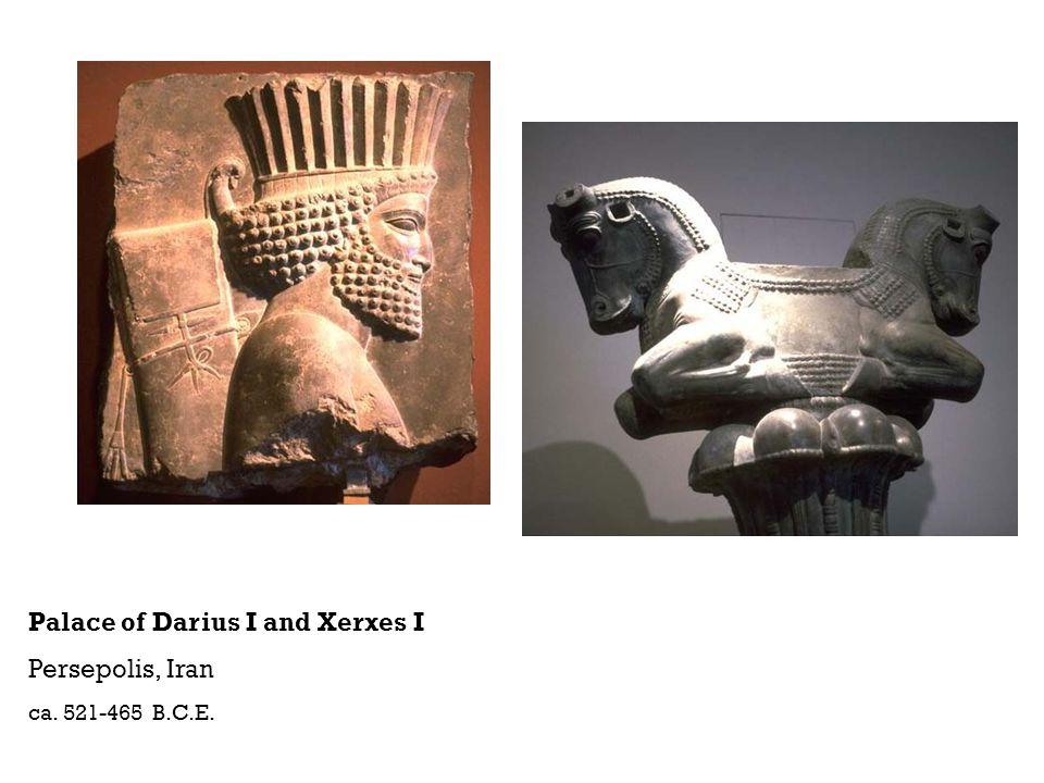 Palace of Darius I and Xerxes I Persepolis, Iran ca. 521-465 B.C.E.