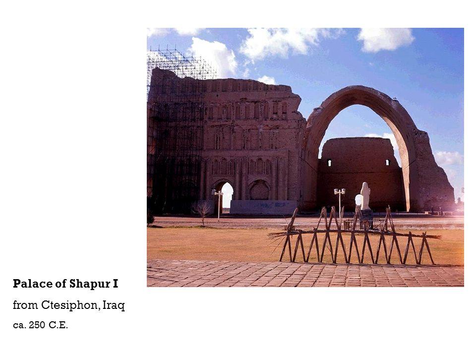 Palace of Shapur I from Ctesiphon, Iraq ca. 250 C.E.