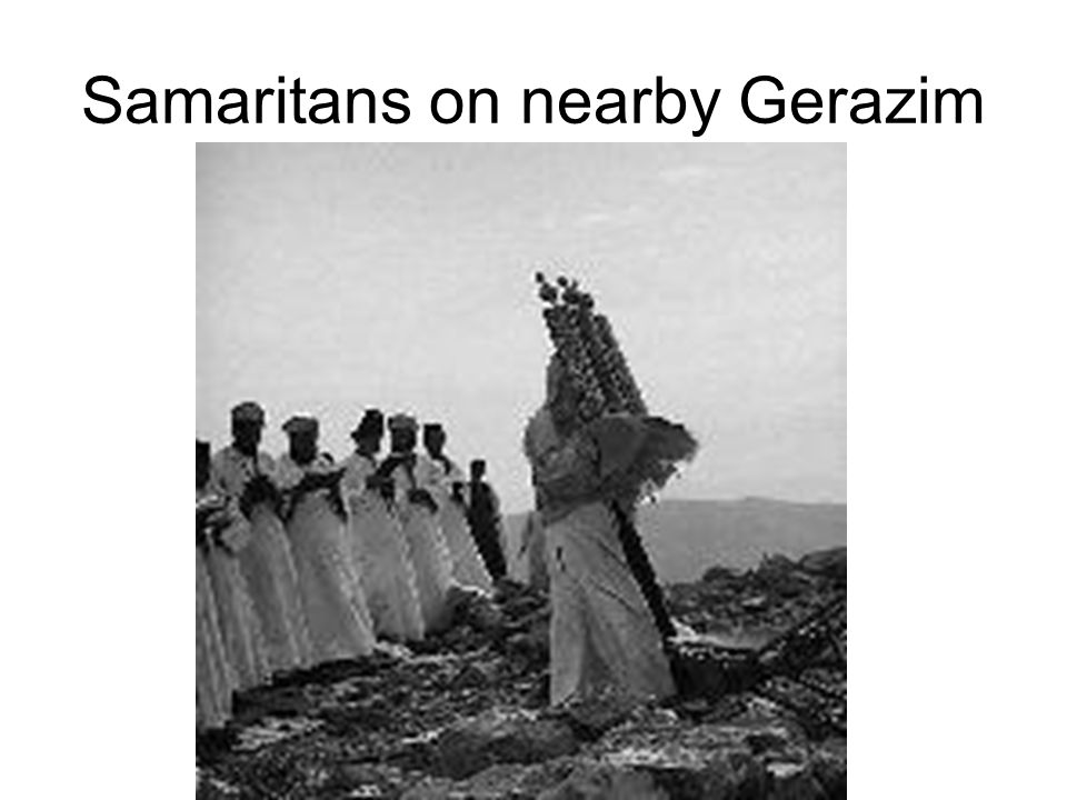 Samaritans on nearby Gerazim