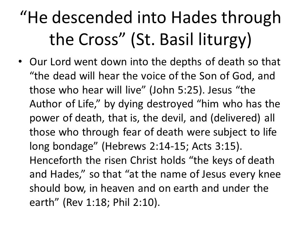 He descended into Hades through the Cross (St.