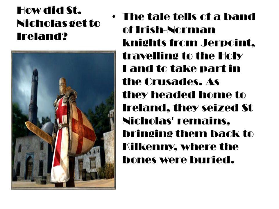 How did St.Nicholas get to Ireland.
