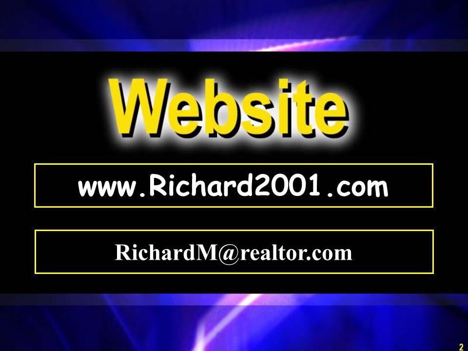2 www.Richard2001.com RichardM@realtor.com