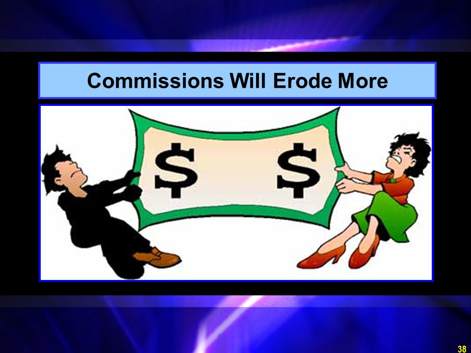 38 Commissions Will Erode More