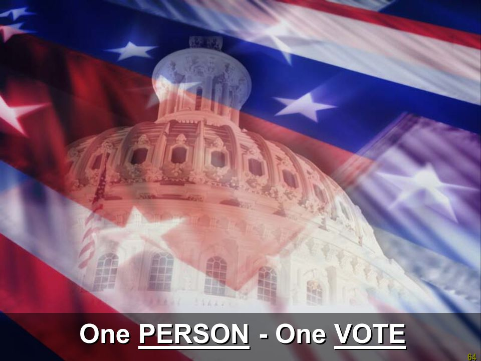64 One PERSON - One VOTE
