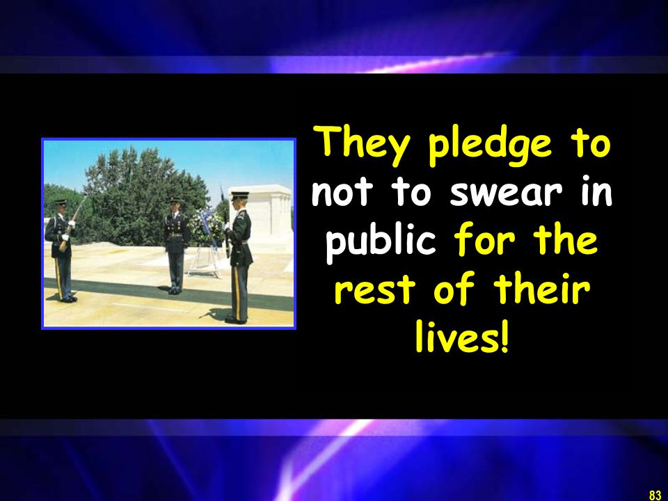 83 They pledge to not to swear in public for the rest of their lives!