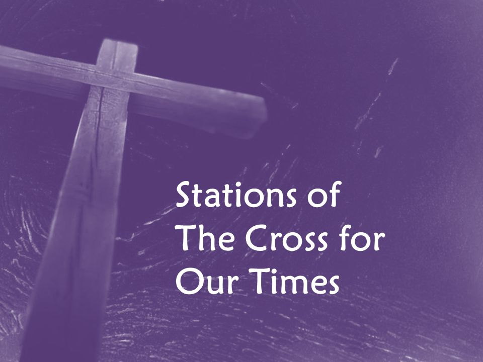 Stations of The Cross for Our Times