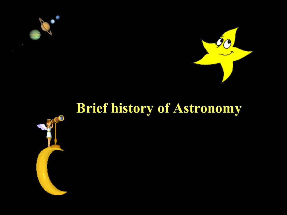11/15/99Norm Herr (sample file) Brief history of Astronomy