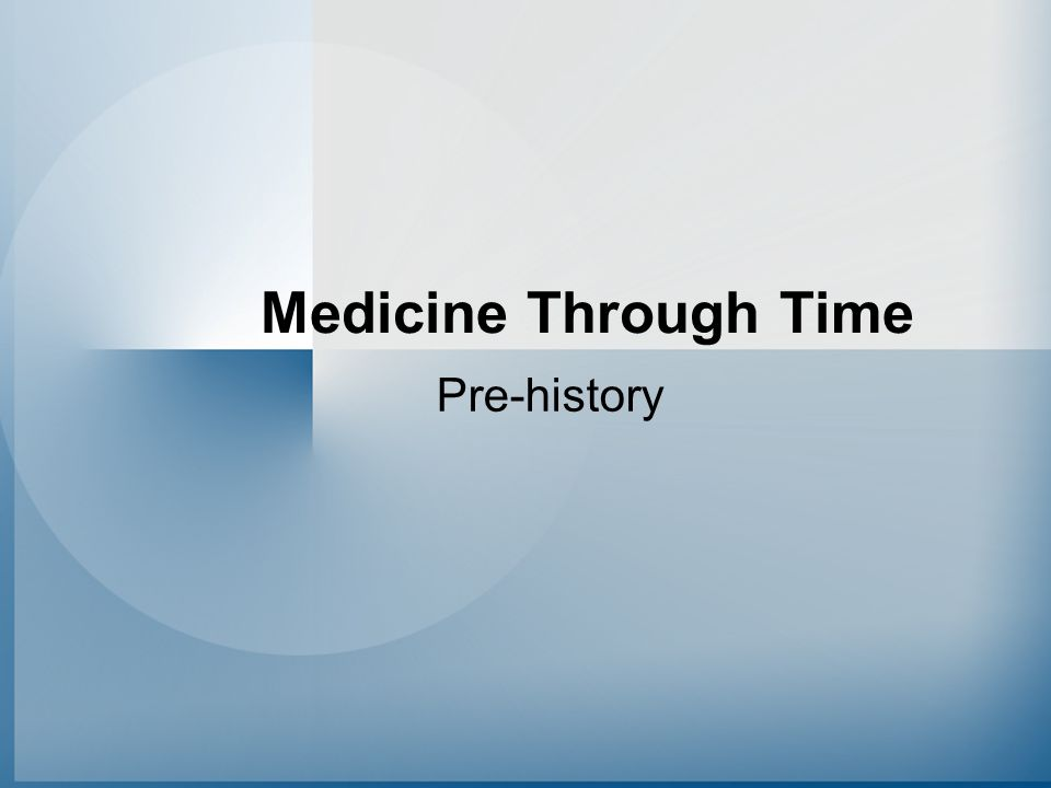 Medicine Through Time Pre-history